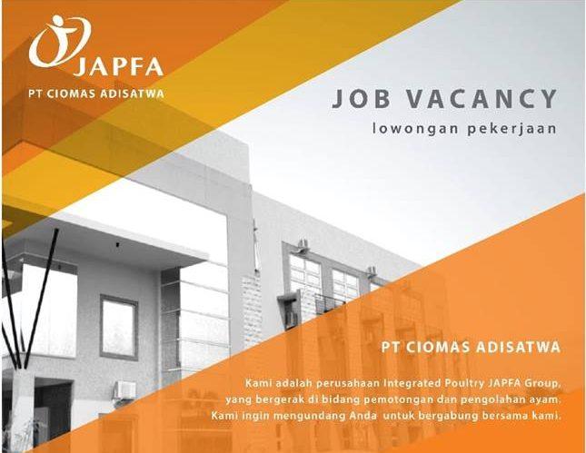 Lowongan Kerja PT. Ciomas Adisatwa (PT. Japfa Group) Penempatan Area Banten