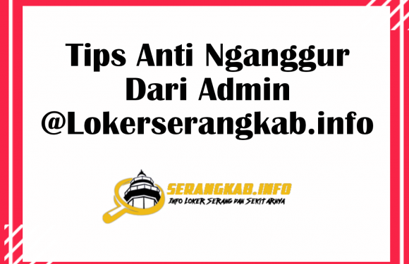 Tips Anti Nganggur Dari Admin IG @Lokerserangkab.info