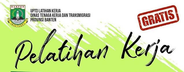 Masih Belum Kerja? Yuk Ikuti Pelatihan Kerja Oleh Disnakertrans Prov. Banten