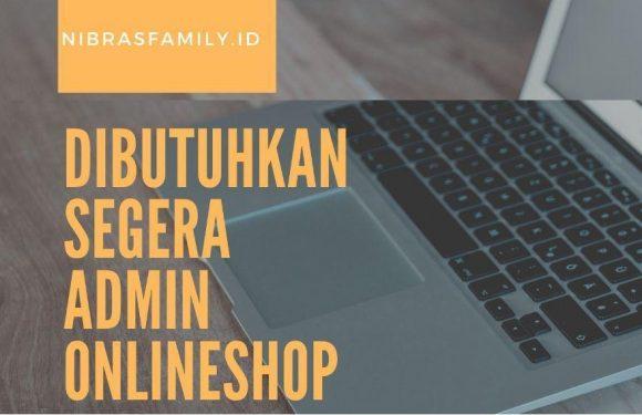 Lowongan Kerja Admin Online Shop Nibra's Family Serang