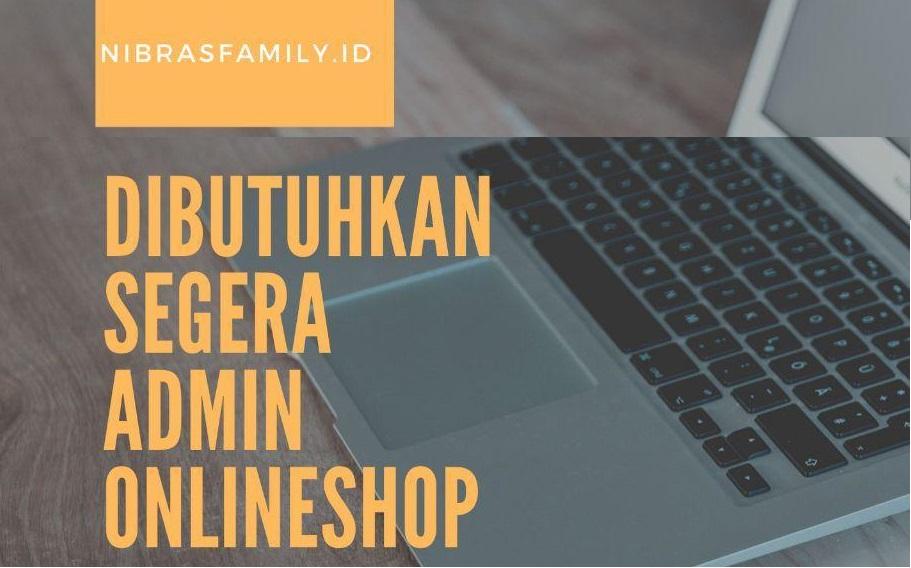Lowongan Kerja Admin Online Shop Nibra S Family Serang Serangkab Info